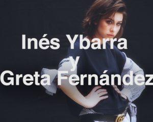 TELVA Inés Ybarra y Greta Fernández